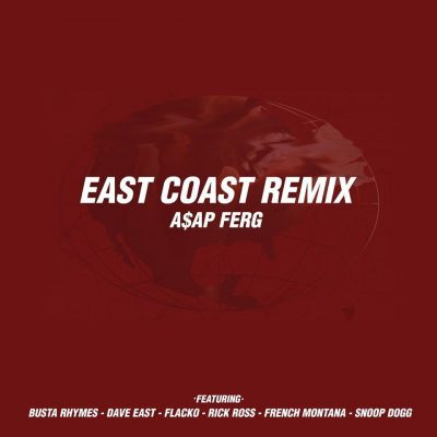 A$AP Ferg & Snoop Dogg & A$AP Rocky & Busta Rhymes & Rick Ross & French Montana – East Coast (Remix)