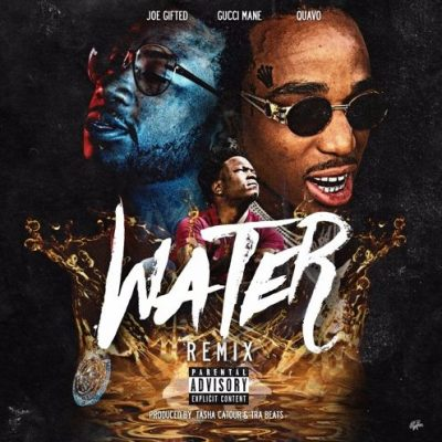 Joe Gifted & Gucci Mane & Quavo - Water (Remix)