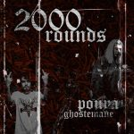 Pouya & GHOSTEMANE - 2000 Rounds