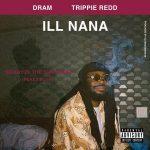 DRAM x Trippie Redd - Ill Nana