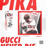ПИКА – GUCCI NEVER DIE
