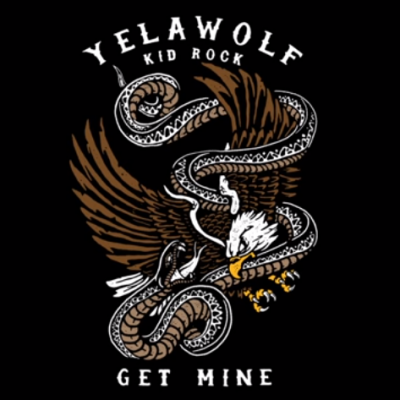 Yelawolf & Kid Rock - Get Mine