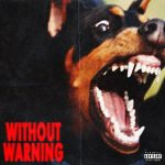 21 Savage & Offset & Metro Boomin – Without Warning