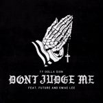 Ty Dolla $ign & Future, Swae Lee - Don't Judge Me