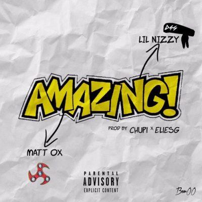 MATT OX & Lil Nizzy – Amazing!