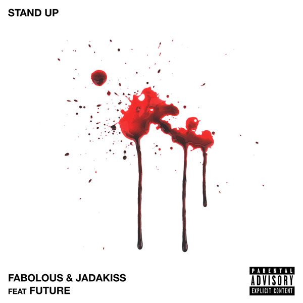 Future & Fabolous & Jadakiss – Stand Up