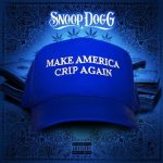 Snoop Dogg – Make America Crip Again