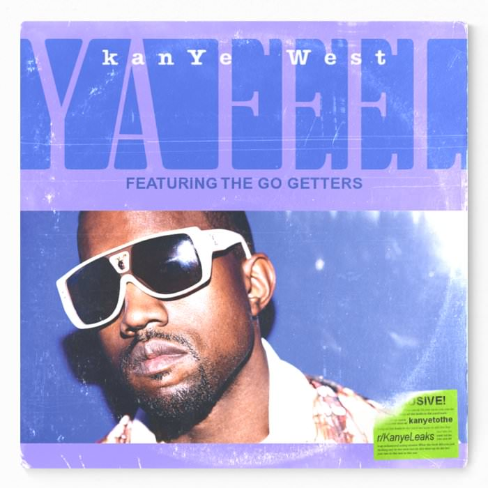 Kanye West & The Go Getters – Ya Feel