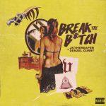 Denzel Curry – Break The Bitch