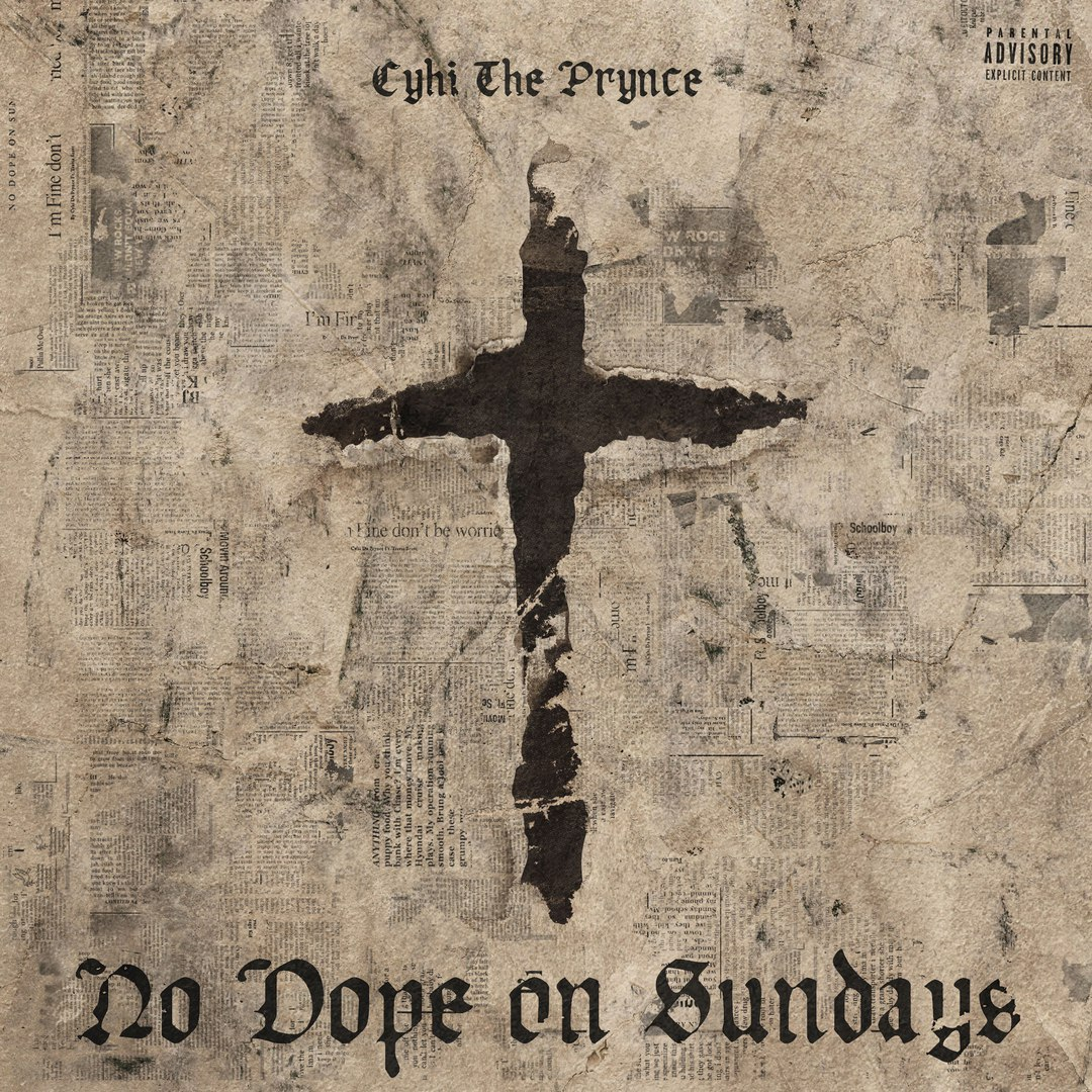 Cyhi The Prynce – No Dope on Sundays