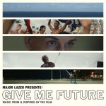 Major Lazer – Give Me Future