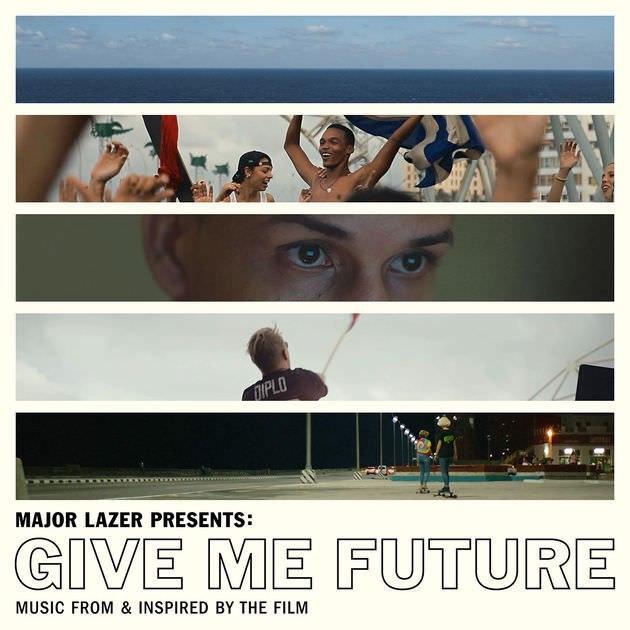 Major Lazer – Give Me Future