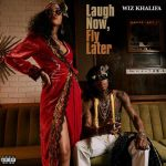 Wiz Khalifa - Laugh Now, Fly Later