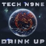 Tech N9ne – Drink Up