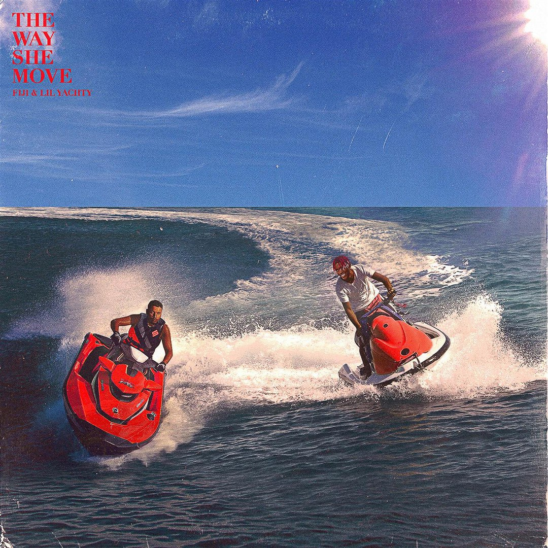 Lil Yachty & CMDWN & Fiji – The Way She Move