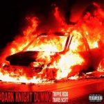 Trippie Redd x Travi$ Scott – Dark Knight Dummo