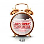 Zaytoven, Quavo & 2 Chainz – Wake Up & Cook Up