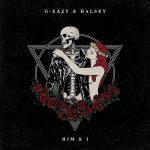 G Eazy & Halsey – Him & I