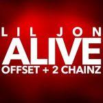 Lil Jon, Offset & 2 Chainz – Alive
