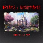 Teddy & Lil Peep – Dreams x Nightmares