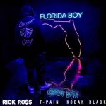 Rick Ross, Kodak Black & T Pain – Florida Boy