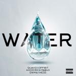 Enima, Quavo, Offset, Hoodrich Pablo & Ness – Water