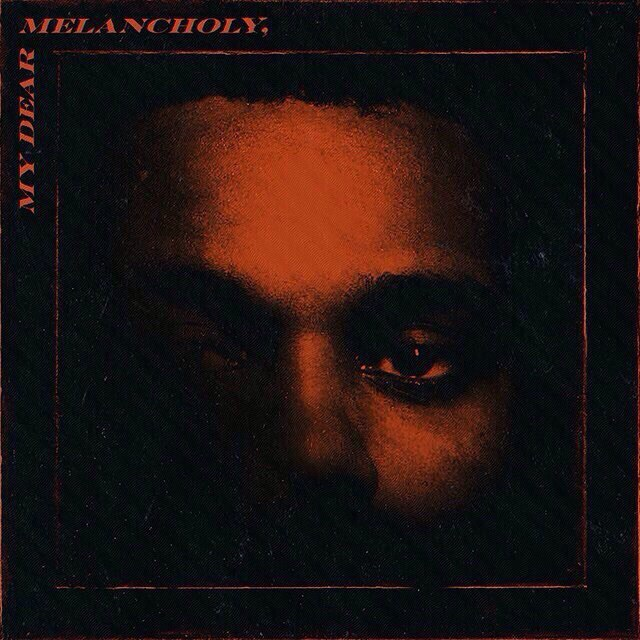 The Weeknd – My Dear Melancholy,
