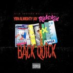 Rich The Kid & YBN Almighty Jay – Back Quick
