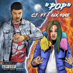CJ & 6ix9ine – Pop