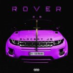 BlocBoy JB & 21 Savage – Rover 2.0