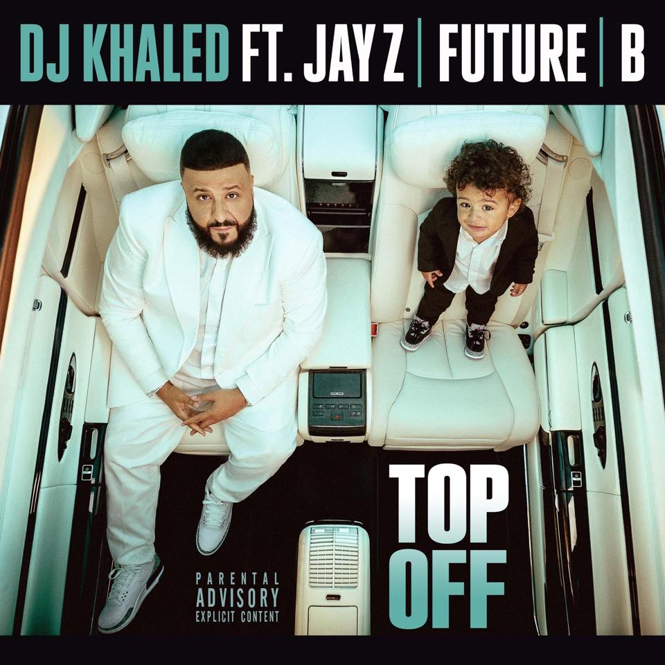 DJ Khaled, Jay Z, Beyonce & Future – Top Off