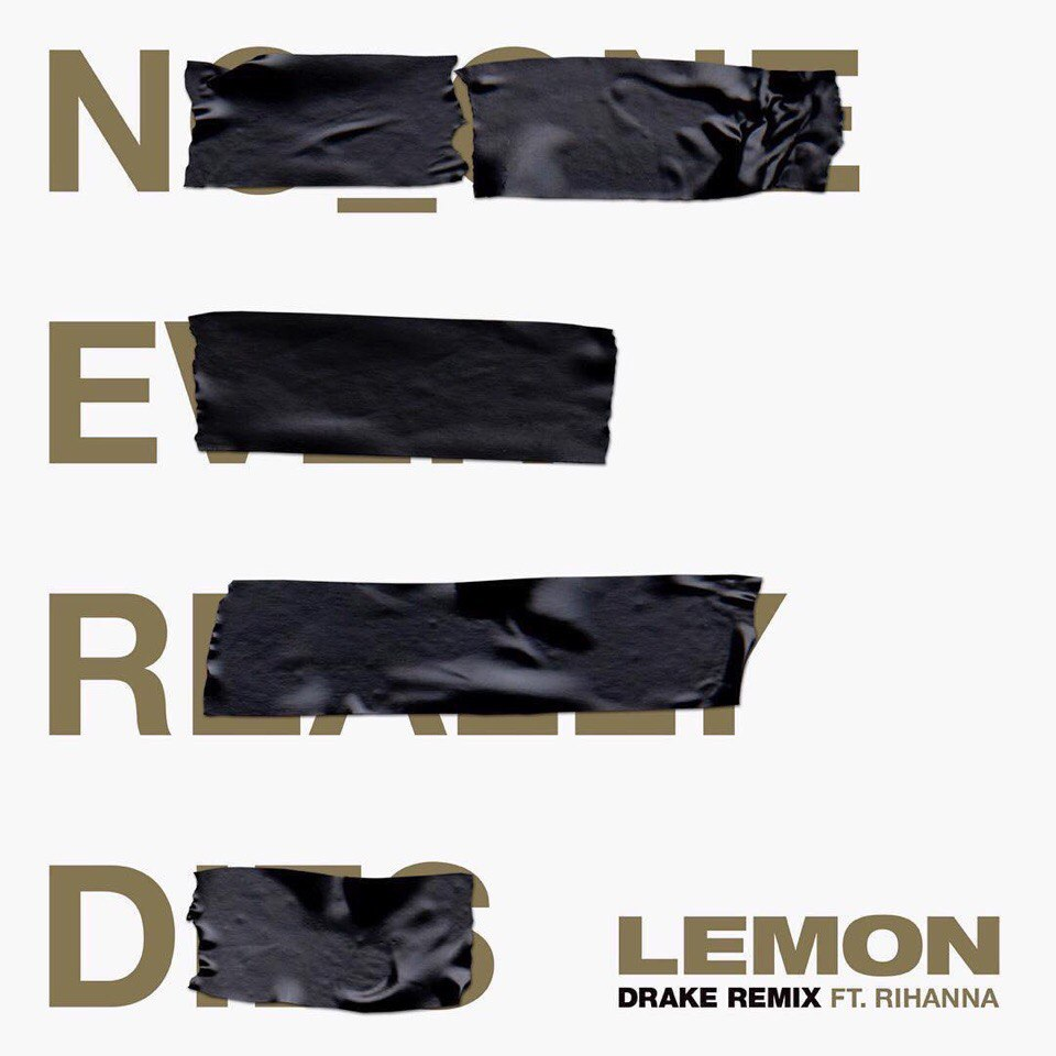 Drake, Rihanna & N.E.R.D. – Lemon (Remix)
