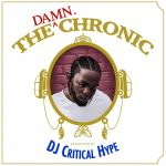 Kendrick Lamar, Dr. Dre & DJ Critical Hype – The DAMN. Chronic (Mashup)