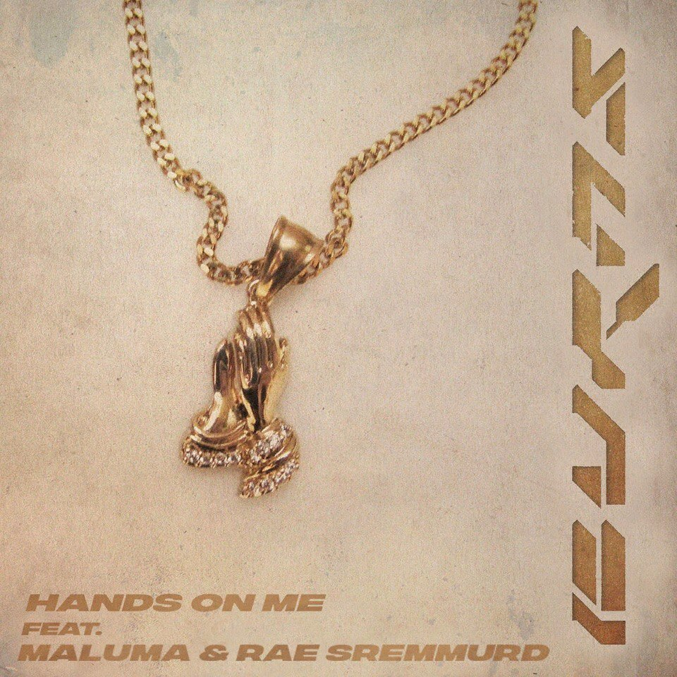 BURNS, Rae Sremmurd & Maluma – Hands On Me