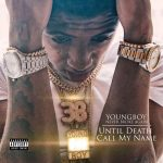 NBA YoungBoy – Until Death Call My Name