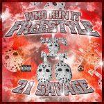 21 Savage – Who Run It (Freestyle)