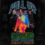 Powers Pleasant, A$AP Ferg & Joey Bada$$ – Pull Up