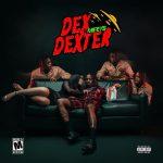 Famous Dex – Dex Meets Dexter