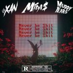 Mida$, Lil Xan & Muddytears – Never Be $hit