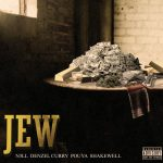Nell, Denzel Curry, Pouya & Shakewell – Jew