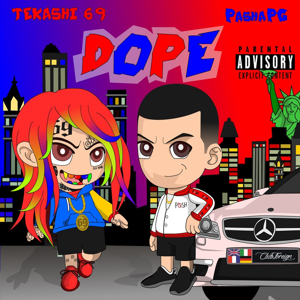 6ix9ine & PashaPG – Dope