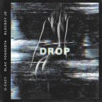 G-Eazy, Blac Youngsta & BlocBoy JB – Drop