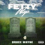 Fetty Wap – Bruce Wayne