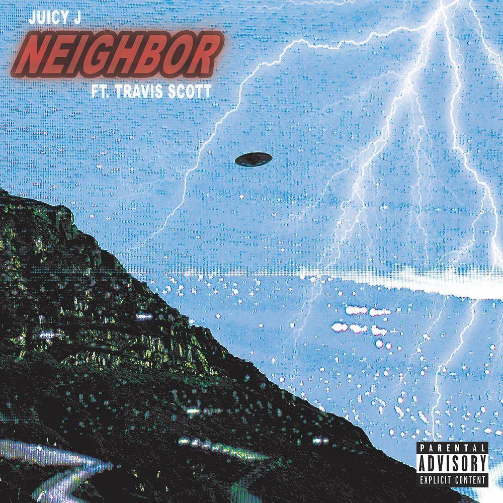 Juicy J & Travis Scott – Neighbor