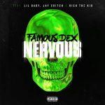 Famous Dex, Rich The Kid, Lil Baby & Jay Critch – Nervous