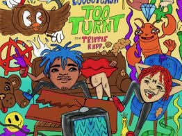 LouGotCash & Trippie Redd – Too Turnt