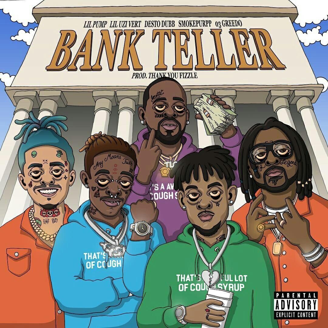 Desto Dubb, Lil Uzi Vert, Lil Pump, 03 Greedo & Smokepurpp – Bank Teller