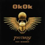Thutmose & Desiigner – OkOk
