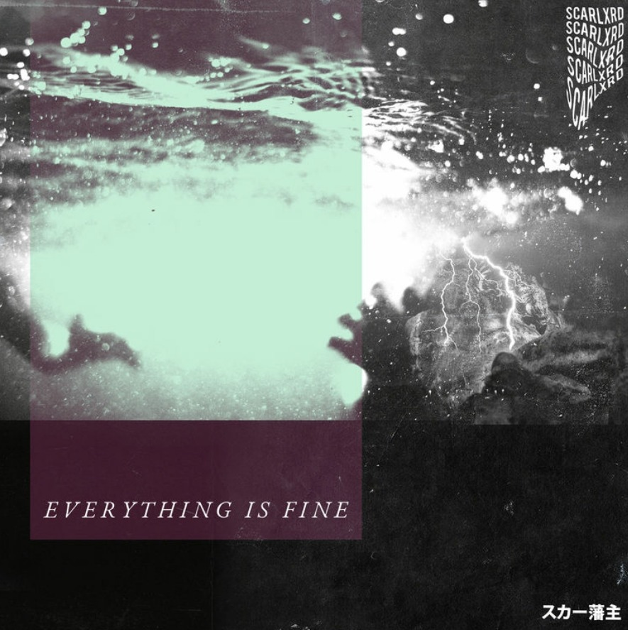 Scarlxrd – Everything Is Fine