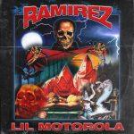 Ramirez – Lil Motorola